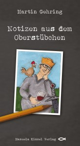 Martin Gehring Buchcover Notizen aus dem Oberstübchen